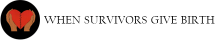 When Survivors Give Birth